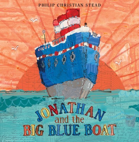 Jonathan and the Big Blue Boat, Written and illustrated by Philip C. Stead